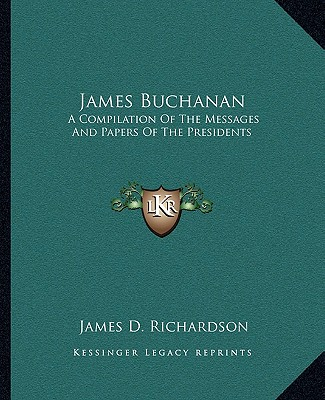 james buchannon essay Essay james buchanan james buchanan was born in april 23, 1791 in a cabin in cove gap, pennsylvania james father came to america as a scotch-irish in 1783.