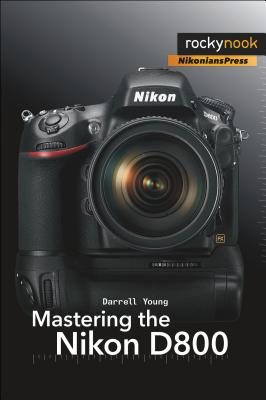 Mastering the Nikon D800 By Young, Darrell